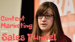 #CMWorld 2018 - Content Marketing Strategy & the Sales Funnel - Ali Wert