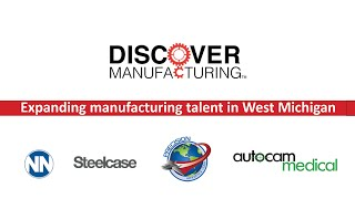 Discover Manufacturing with NN Mobile Solutions, Autocam Medical, Steelcase & Precision Aerospace!