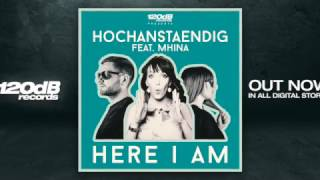 Hochanstaendig feat. Mhina - Here I Am (Preview)