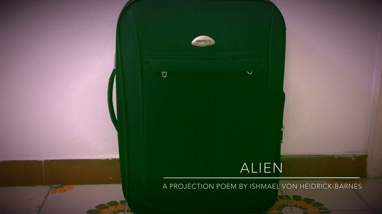 ALIEN:  A Projection Poem by Ishmael von Heidrick-Barnes