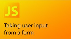JavaScript Tutorial 24 - Taking user input from a form