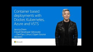 Container-based deployments with Docker, Kubernetes, Azure, and VSTS | T175