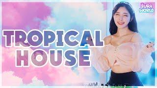 #42 🌴여행갈때 들으면 최고! 🌊Sura`s Pick !🍓Best tropical house mix 2021🍒  DJ SURA ( 수라 )