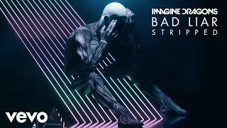 Imagine Dragons - Bad Liar (Stripped/Audio)