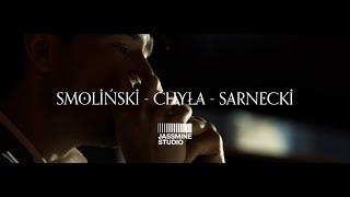 Smoliński - Chyła - Sarnecki part. 2 // Jassmine Studio