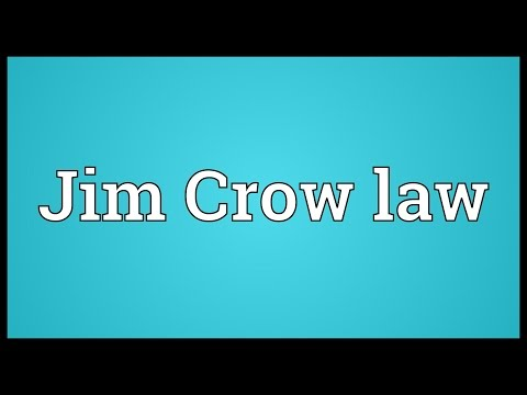 Jim Crow law Meaning