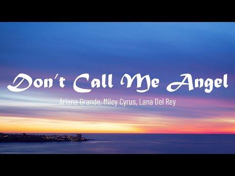 ariana-grande,-miley-cyrus,-lana-del-rey---don't-call-me-angel-(lyrics)