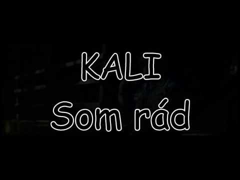 KALI - Som rád | TEXT | Pavel Kozler