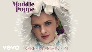 Maddie Poppe - Keep On Movin' On (Audio Only)