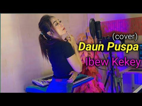 Daun Puspa (cover) Ibew Kekey Versi Electone Sampling Rusdy Oyag