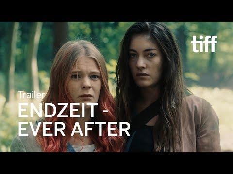 ENDZEIT - EVER AFTER Trailer | TIFF 2018
