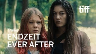 ENDZEIT - EVER AFTER Trailer | TIFF 2018