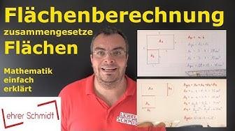 Flächenberechnung - zusammengesetzte Flächen   Mathematik - einfach erklärt   Lehrerschmidt