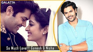 So Much Love!!! Ganesh & Nisha | #BiggBoss | Love Story