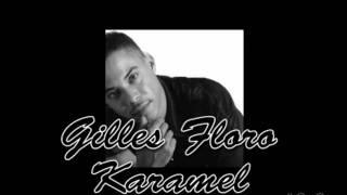 Gilles Floro - Karamel