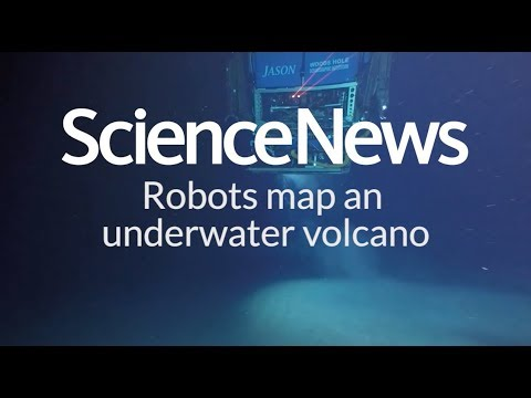 Robots map an underwater volcano | Science News