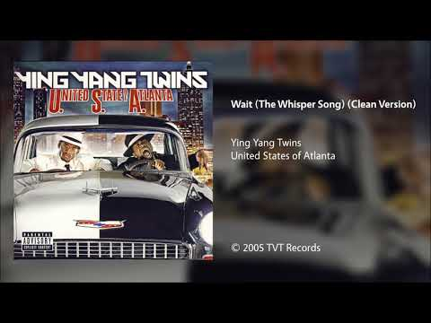 Ying Yang Twins  Wait The Whisper Song Clean Version