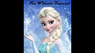 Let It Go -Frozen-Tin Whistle Tutorial