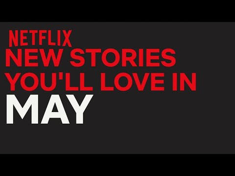 New to Netflix US  May  Netflix