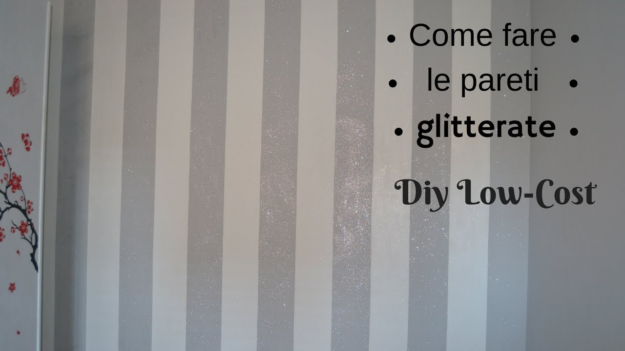 Pareti Glitterate Foto : Room makeover: come fare le pareti glitterate spendendo poco youtube