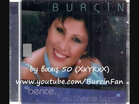 Burçin - Değmen Benim Gamlı Yaslı Gönlüme (Muhteşem Yorum)