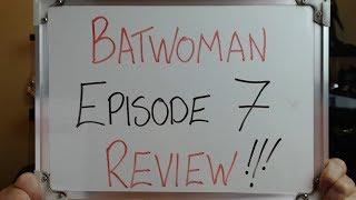 BATWOMAN Episode 7 REVIEW Nonsensical Trash