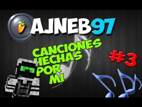 Ajneb97 - Canciones hechas por mi #3 - [FL Studio]