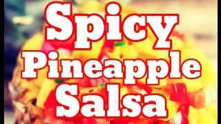 How To Make Pineapple Salsa Recipe - Easy Best Salsa Pineapple Recipe