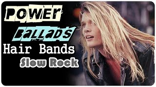 Power Ballads From Hair Bands / Slow Rock 80s 90s / The Best Rock Songs of 80s, 90s Playlist