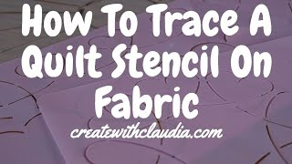 How To Trace A Quilting Stencil Onto Fabric 100_2282.avi