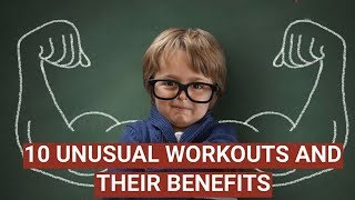 10 Unusual Workouts and their Benefits | Health Facts