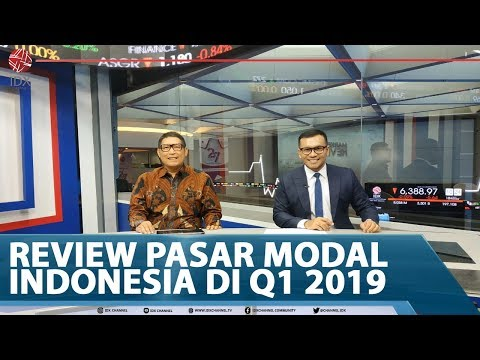 REVIEW PASAR MODAL INDONESIA DI Q1 2019 - MARKET REVIEW PART 1