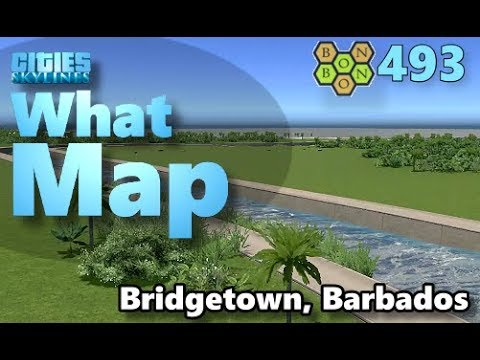 Cities Skylines - What Map - Map Review 493 - Bridgetown, Barbados