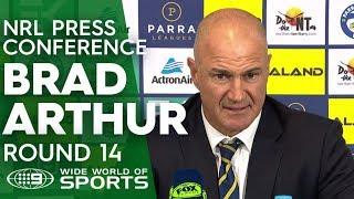 NRL Press Conference: Brad Arthur - Round 14   NRL on Nine