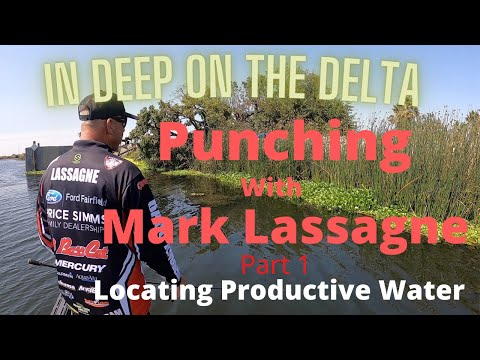 In Deep on the Delta - Punching with Mark Lassagne - Part 1 Locating Productive Water.