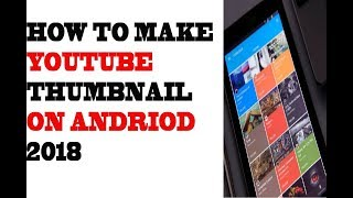 How To Make Thumbnails For YouTube Videos On Android Mobile In UrduHindi 2018