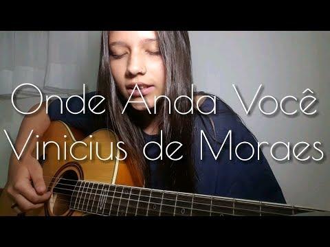 Onde Anda Você - Vinicius de Moraes  Beatriz Marques cover