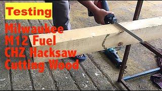 Testing Milwaukee M12 Fuel CHZ Hacksaw Cutting Wood bahasa melayu