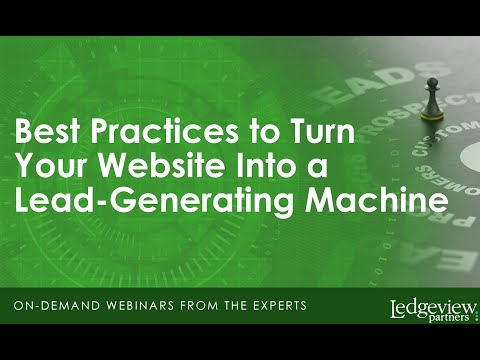 Best Practices to Turn Your Website Into a Lead Generating Machine