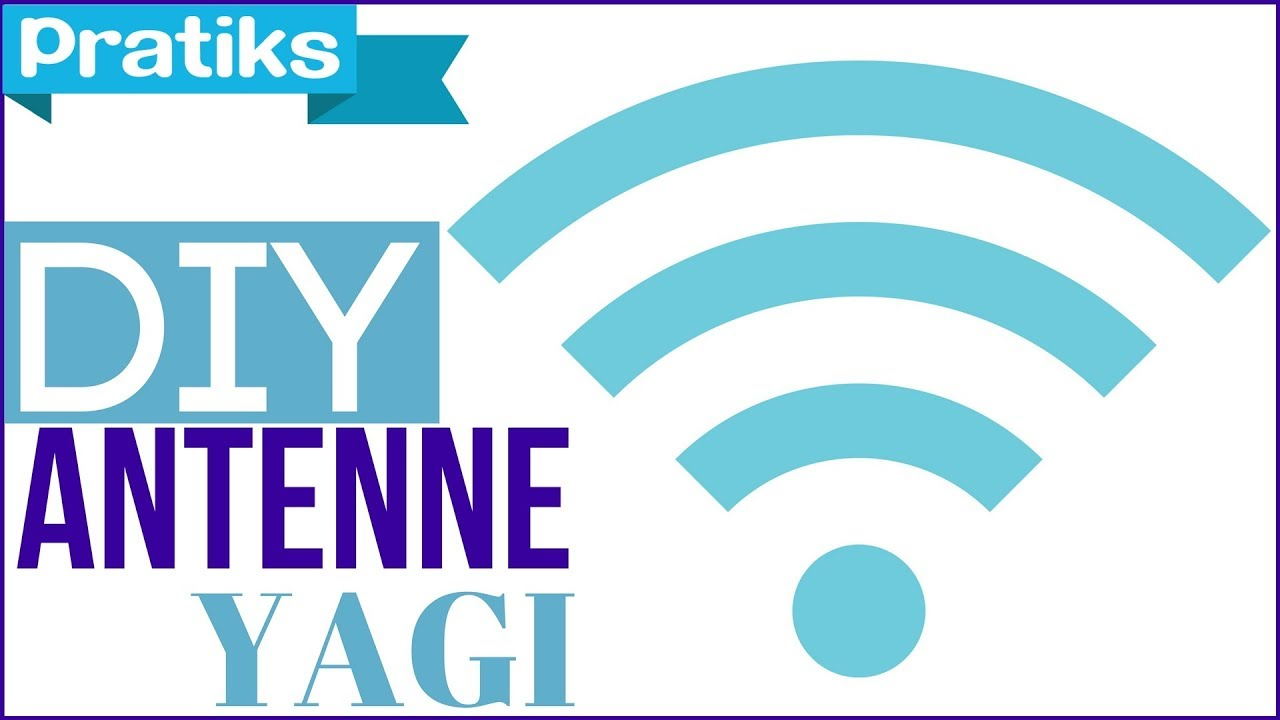 comment faire une antenne yagi pour capter le wifi youtube