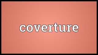 Coverture Meaning
