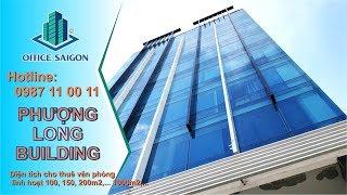 Cao ốc văn phòng Phượng Long Building Quận 3 giá rẻ   Xem là thuê ngay