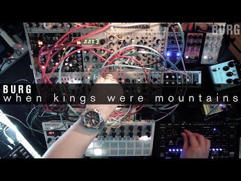 BURG - when kings were mountains (modular, morphagene, avalon bassline)