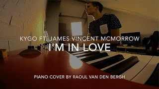 I'm in Love - Kygo ft. James Vincent McMorrow | Piano Cover by Raoul van den Bergh