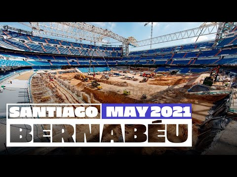 NEW Santiago Bernabéu stadium works (May 2021)   Real Madrid