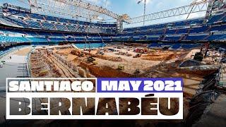 NEW Santiago Bernabéu stadium works (May 2021) | Real Madrid