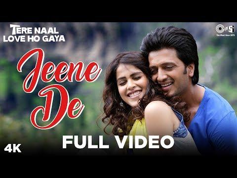 Jeene De Full Video - Tere Naal Love Ho Gaya | Mohit Chauhan | Riteish Deshmukh, Genelia D'Souza