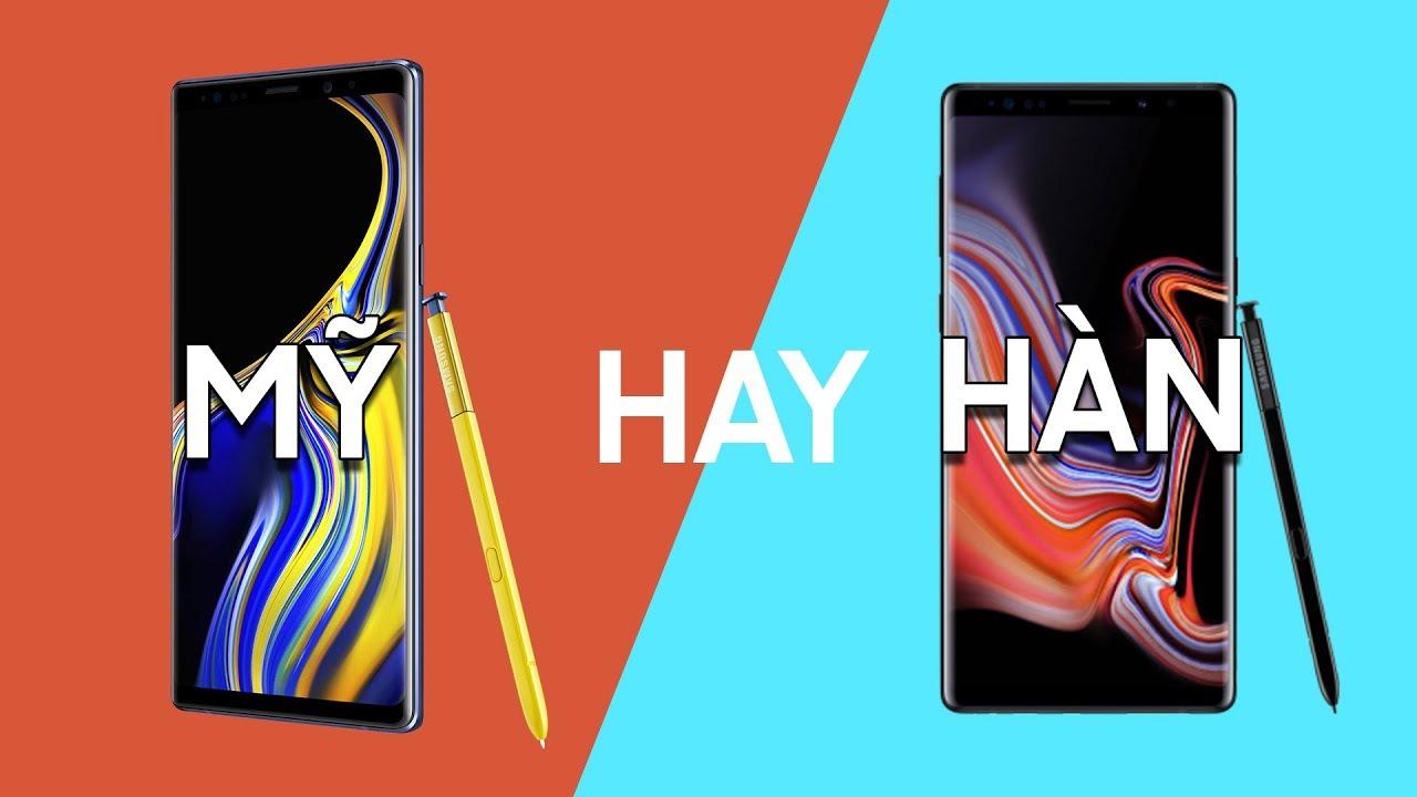 So sánh Galaxy Note 9 Mỹ và Note 9 Hàn!