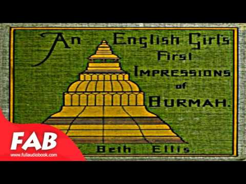 An English Girl's First Impressions of Burmah Full Audiobook by Beth ELLIS by Travel & Geography