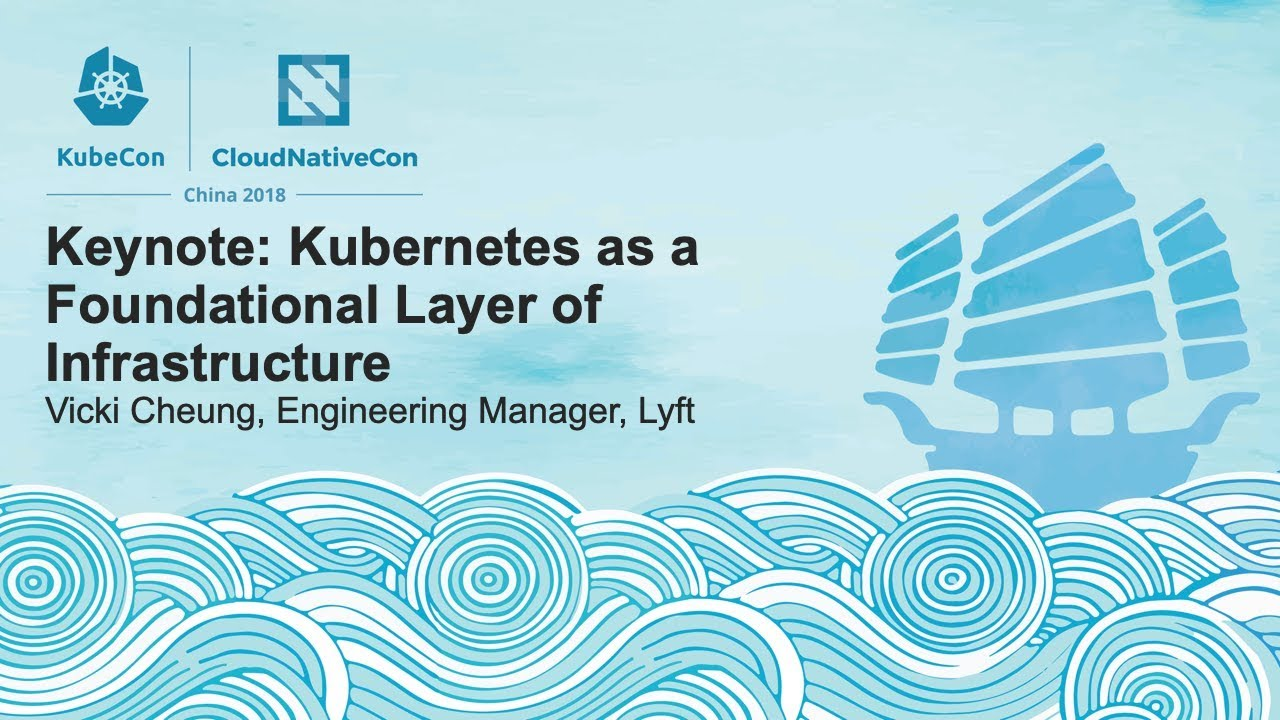 Kubernetes as a Foundational Layer of Infrastructure – Vicki Cheung, Engineering Manager